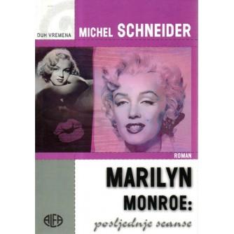 MICHEL SCHNEIDER : MARILYN MONROE POSLJEDNJE SEANSE